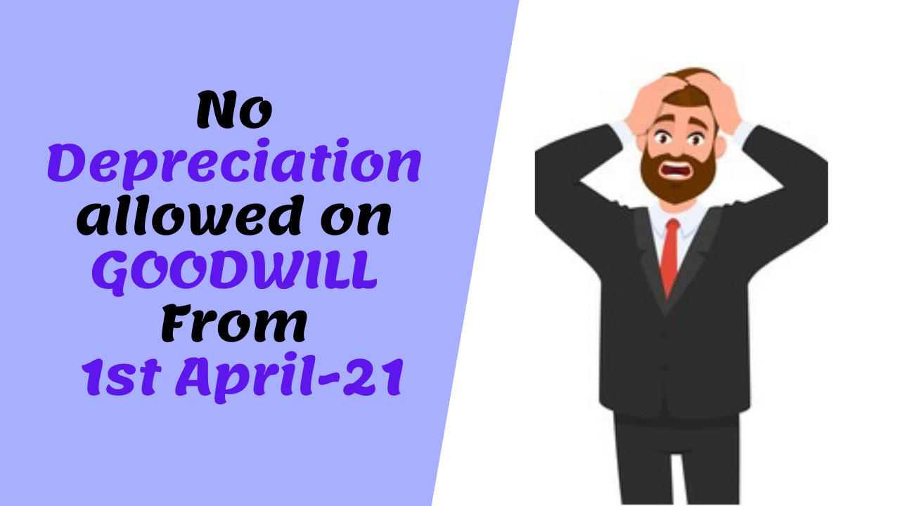 No Depreciation on Goodwill from 1st April-2021 – Consult CA Online